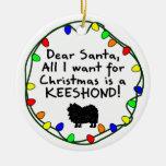 Dear Santa Keeshond Ornaments