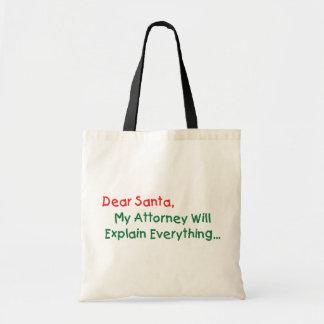 Dear Santa My Attorney Will Explain Budget Tote Bag