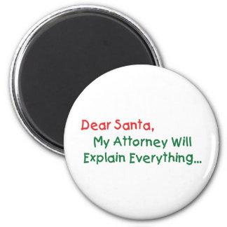 Dear Santa My Attorney Will Explain - Funny Xmas Magnet