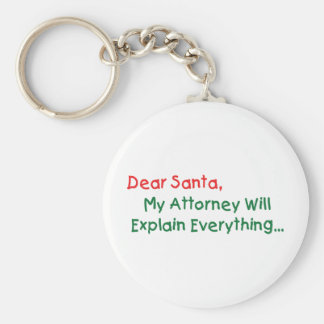 Dear Santa My Attorney Will Explain Keychain