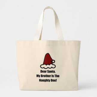 Dear Santa, My Brother Is The Naughty One Large Tote Bag
