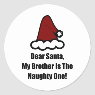 Dear Santa My Brother Is The Naughty One Round Sticker