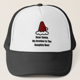 Dear Santa, My Brother Is The Naughty One Trucker Hat
