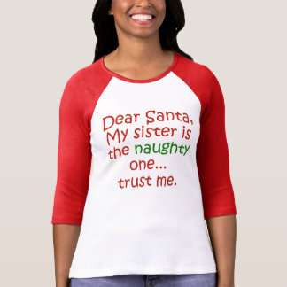 Dear Santa Naughty Sister Tees