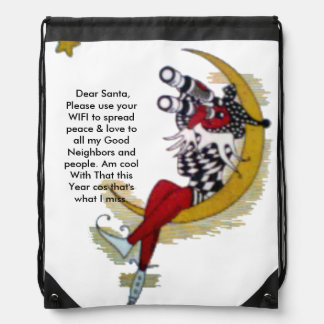 Dear Santa, Please use your WIFI to spread peace Drawstring Backpack