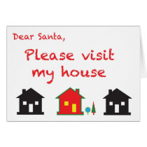 Dear Santa Please Visit My House Card