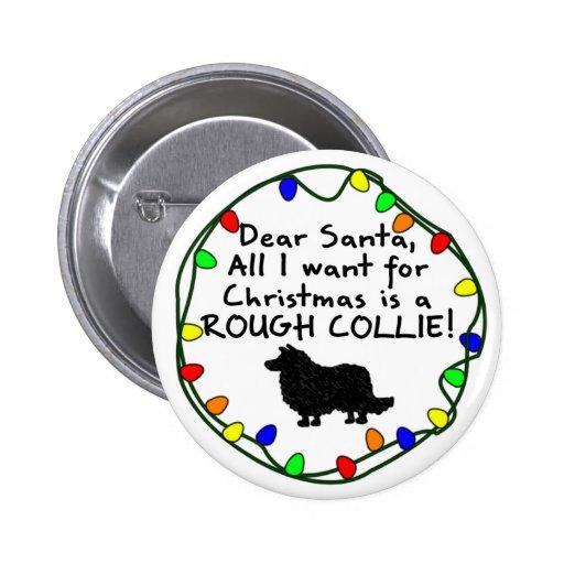 Dear Santa Rough Collie Pinback Buttons