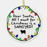 Dear Santa Samoyed Ornament
