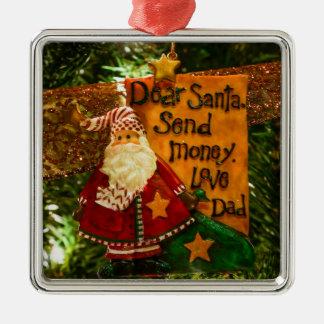 Dear Santa Send Money Metal Ornament