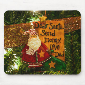 Dear Santa Send Money Mouse Pad