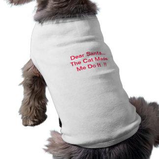 Dear Santa The Cat Made Me Do It Doggie Shirt