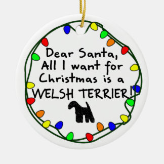 Dear Santa Welsh Terrier Ceramic Ornament