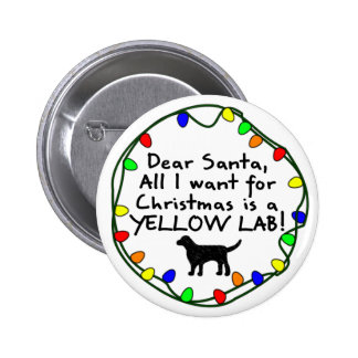 Dear Santa Yellow Lab Pinback Buttons