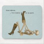 """Dear Shoes Skeleton in Love Mouse Pad<br><div class=""""desc"""">For the fashionista.  Dear shoes,  until death do us part.  Happy skeleton on speckled blue background,  trying on a pair of tall leopard boots with buckles.  Shoe lover friendly.  Optionally,  it means... OMG my feet are killing me!</div>"""