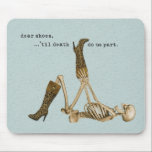"Dear Shoes Skeleton in Love Mouse Pad<br><div class=""desc"">For the fashionista.  Dear shoes,  until death do us part.  Happy skeleton on speckled blue background,  trying on a pair of tall leopard boots with buckles.  Shoe lover friendly.  Optionally,  it means... OMG my feet are killing me!</div>"