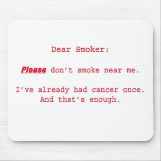 Dear Smoker Mousepad