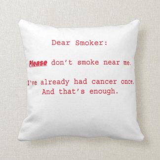 Dear Smoker Throw Pillow