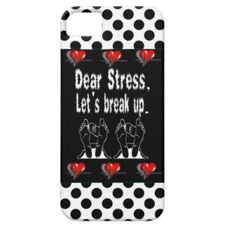 Dear Stress, Let's Break Up Gift Product iPhone 5 Covers