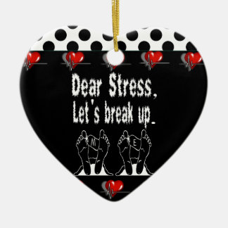 Dear Stress, Let's Break Up Gift Product Christmas Tree Ornaments