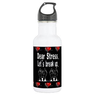 Dear Stress, Let's Break Up Stainless Steel Water Bottle