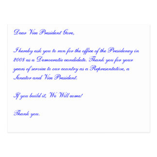 Dear Vice President Gore, I hereby ask you to run. Post Cards