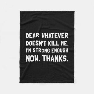 Dear Whatever Strong Enough Fleece Blanket