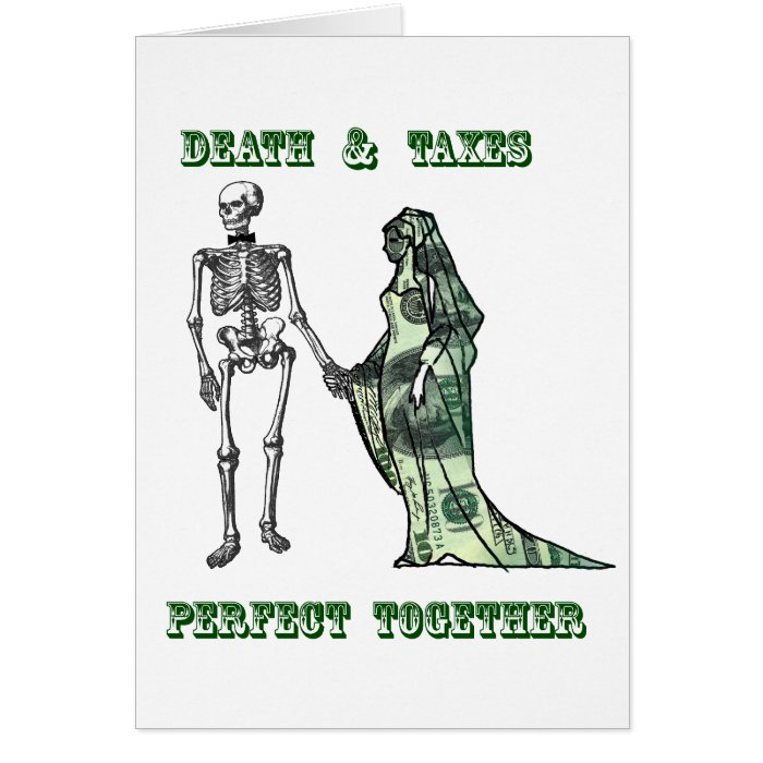 Death and Taxes Perfect Together Card
