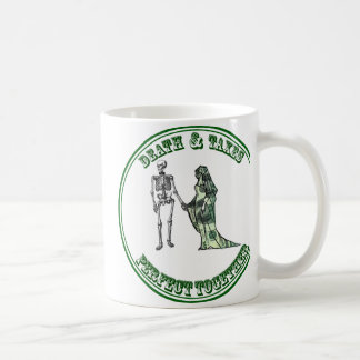 Death and Taxes Perfect Together Classic White Coffee Mug