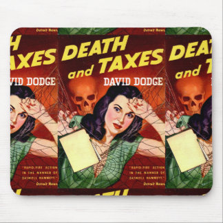 DEATH AND TAXES - Tax Day Humor - Mousepad