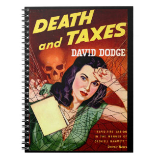 DEATH AND TAXES - Tax Day Humor - Spiral Notebook