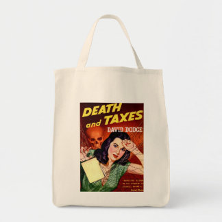 DEATH AND TAXES - Tax Humor - Organic Grocery Tote