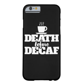 Death before decaf barely there iPhone 6 case