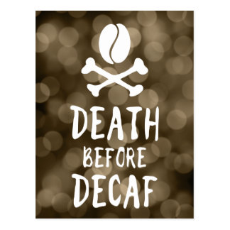 death before decaf coffee bean and crossbones postcard