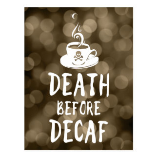 death before decaf coffee postcard