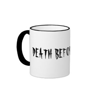 DEATH BEFORE DECAF!, hw designs Ringer Mug