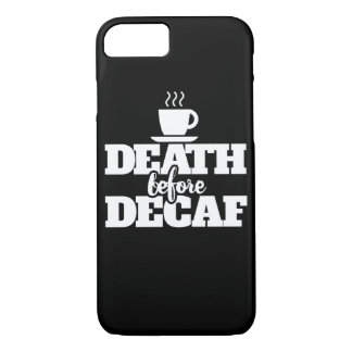 Death before decaf iPhone 7 case