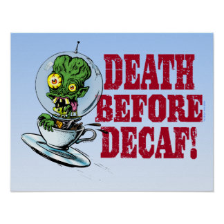 DEATH BEFORE DECAF! POSTER