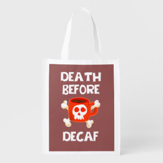 Death Before Decaf Reusable Grocery Tote Bag