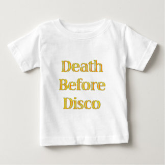 Death-Before-Disco Baby T-Shirt