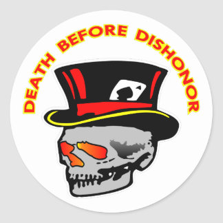 Death Before Dishonor Skull & Tophat Classic Round Sticker