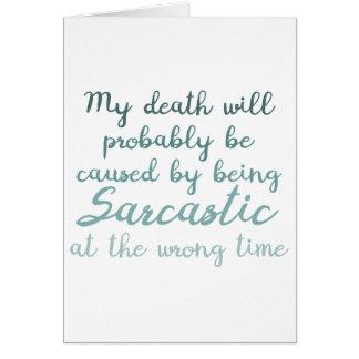 Death by sarcasm card