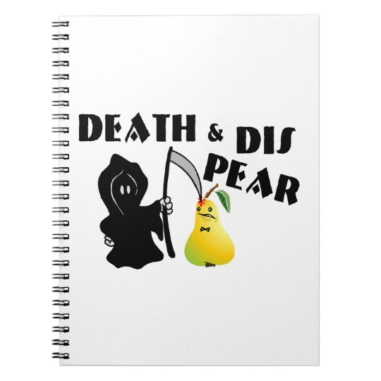 Death & Dis Pear Notebook