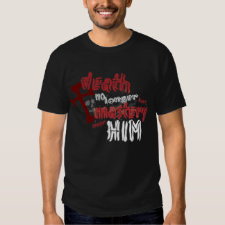 Death Has No Mastery T-Shirt