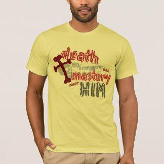 Death Has No Mastery T-Shirt
