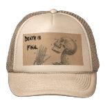 Death is Final Cap Trucker Hats