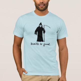 Death is Good T-Shirt
