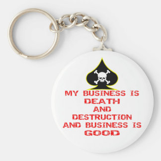 Death Is My Business And Business Is Good Keychain