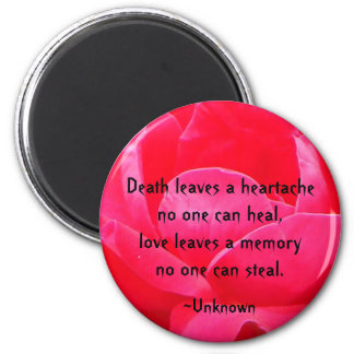 """Death leaves a heartache.."" 2 Inch Round Magnet"