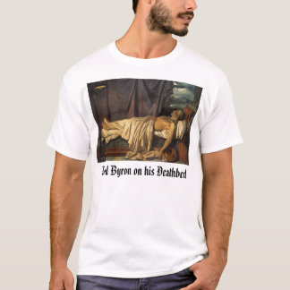 Death of Lord Byron, Lord Byron on his Deathbed T-Shirt