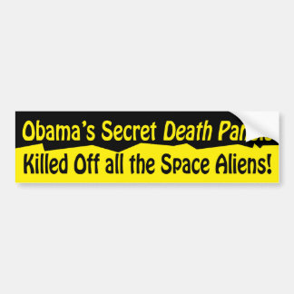 Death Panels Killed Space Aliens Bumper Sticker Car Bumper Sticker